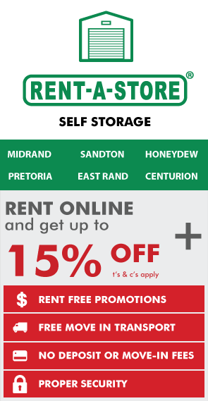 Rent-a-Store Self-Storage. Midrand, Sandton, Honeydew, Pretoria, East Rand, Centurion. Free move in transport. No deposit. Rent online. Proper security.